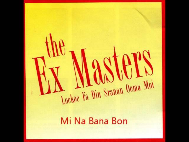 Ex Masters - Mi Na Bana Bon