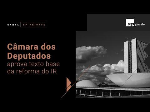 Câmara dos Deputados aprova o texto base da reforma do Imposto de Renda -Wealth Planning XP Private