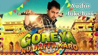 Goreyan Nu Daffa Karo | Full Songs Audio Jukebox | Amrinder Gill