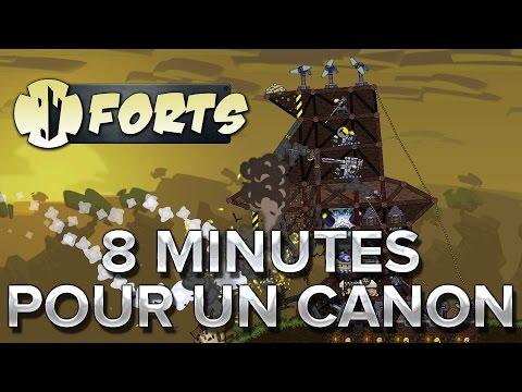 Forts #6 : 8 minutes pour un canon