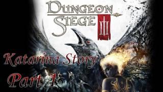 [PC] Dungeon Siege III - Part 1 {Katarina}