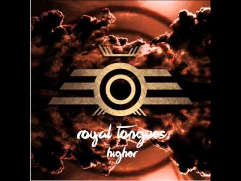 Royal Tongues - Higher