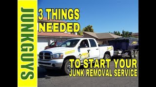 3 Things needed to start your Junk Removal Service    / www.junkguysdfw.net