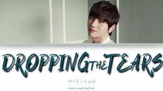 Lirik lagu K.Will - Dropping The Tears lyrics han/rom/eng/ind