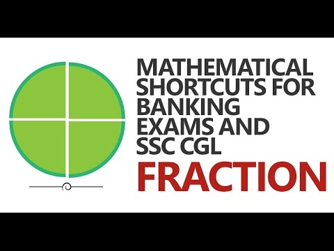 Maths Tricks for Banking Exams and SSC CGL: Fraction [IBPS/SBI PO, Bank PO, SSC CGL]