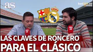 Barcelona vs. Real Madrid: Tomás Roncero da la claves previas al CLÁSICO de LaLiga | Diario AS