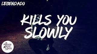 The Chainsmokers - Kills You Slowly [Tradução/Legendado]