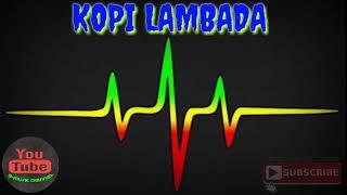 KOPI LAMBADA // Cover Versi SKA REGGAE