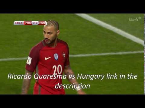 Ricardo Quaresma vs Hungary (H) 16-17 (World cup qualifiers)