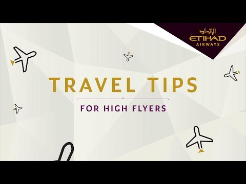 Etihad | Travel Tips for High Flyers