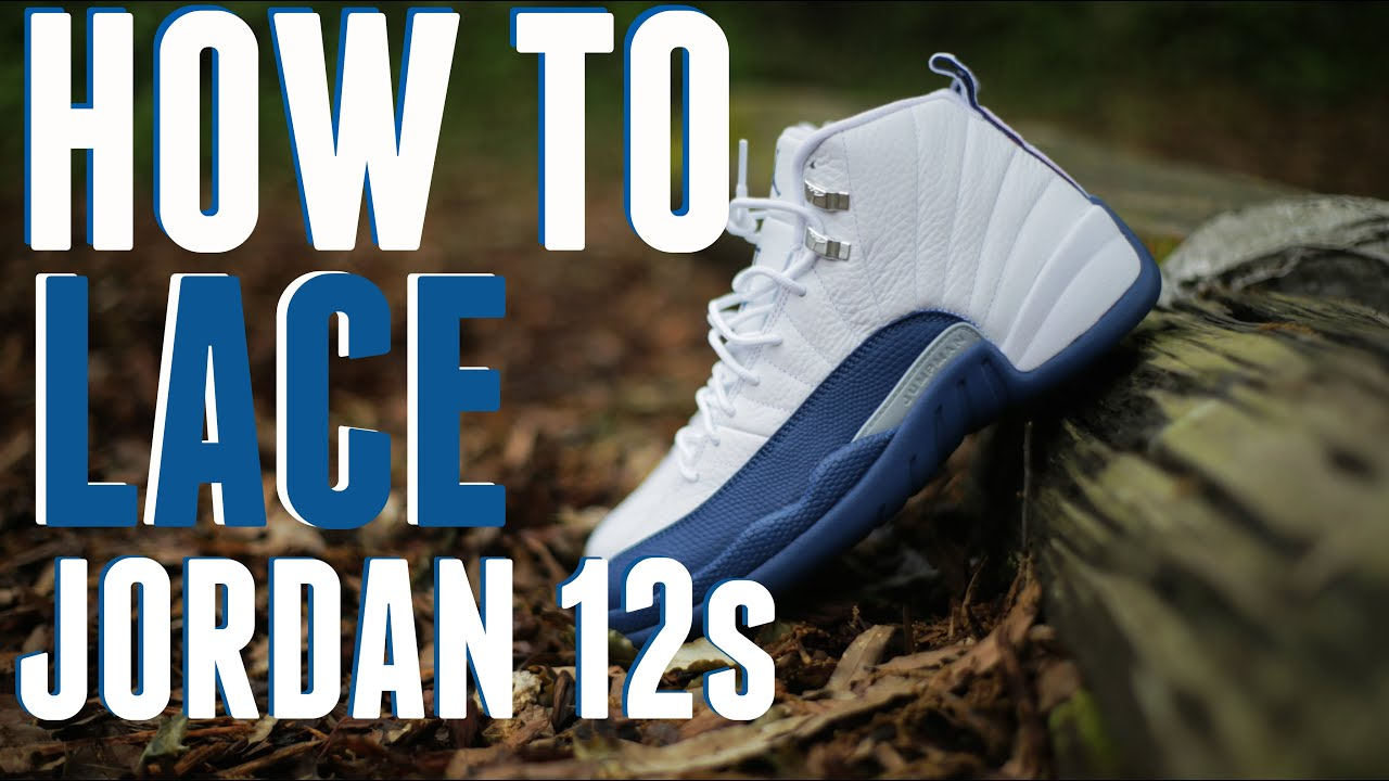 fcee408a827cfc How To Lace Jordan 12 XII (3 Ways) - YouTube