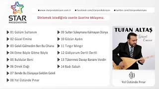 Tufan Altaş   Yol Üstünde Pınar Official Audio