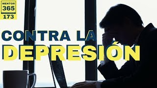 El antídoto contra la depresión -  #173 - MENTOR365
