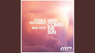 Here Comes the Sun (Sunrise Vocal Radio Edit) (feat. Lyck)