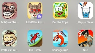 Troll Quest Classic,Little Kitten,Cut Rope 2,Happy Glass,Troll Unlucky,Hill Climb,Sausage Run,SZ 3