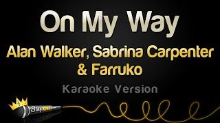 Alan Walker, Sabrina Carpenter & Farruko - On My Way (Karaoke Version)