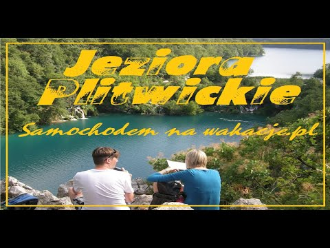 Plitwickie Jeziora - Samochodem do Chorwacji