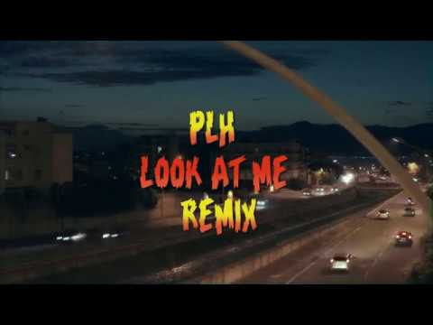 PLH - Look At Me Remix (reprod. VLR)