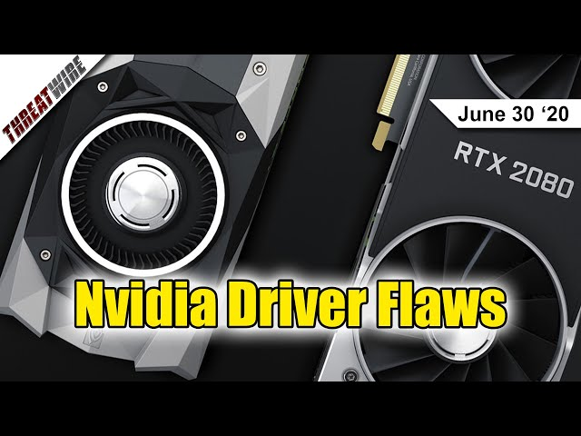 Nvidia Patches Vulnerable Drivers and vGPUs; TikTok Caught! - ThreatWire