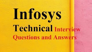 Infosys Technical Interview Questions and Answers