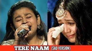 Tere Naam (sad version ) Cover By sonakshi kar