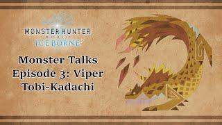 MHW Iceborne: Monster Talks 3 - Viper Tobi-Kadachi