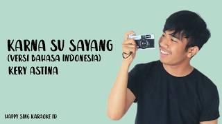 Karna Su Sayang Versi Bahasa Indonesia Kery Astina Karaoke