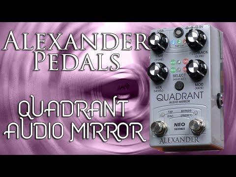Alexander Pedals Quadrant Audio Mirror (Echo/Delay) Demo & Review