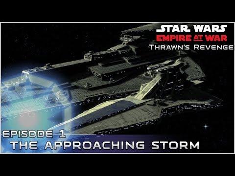 Approaching Storm - Ep 1 [ Pentastar 120 Planet GC ] Thrawn's Revenge 2.2 - EaW Mod