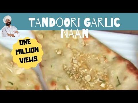 Tandoori Garlic Naan Recipe By Chef Harpal Singh
