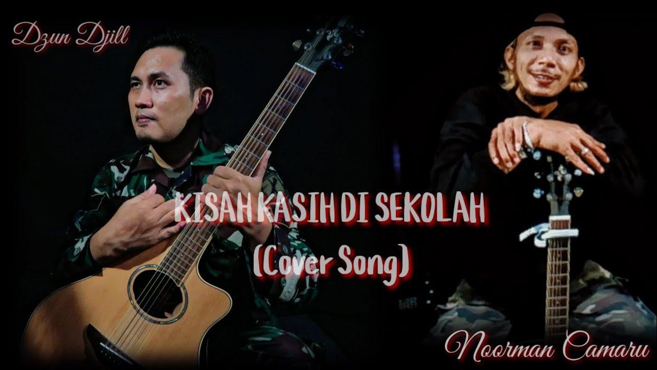 KISAH KASIH DI SEKOLAH • ( Cover By Noorman ft. Djun )