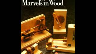 Home Book Summary: Making Mechanical Marvels In Wood By Raymond Levy