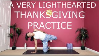 A very lighthearted Thanksgiving Practice