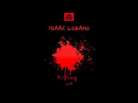 Isaac Lozano - Killing Me - Edson Pride...
