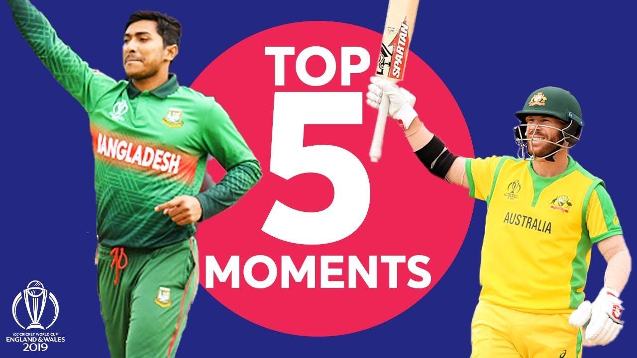 Warner? Soumya? |Australia vs Bangladesh - Top 5 Moments |ICC Cricket World Cup 2019