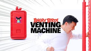 THE VENTING MACHINE: Turning Anger Into Prizes With Angry Birds
