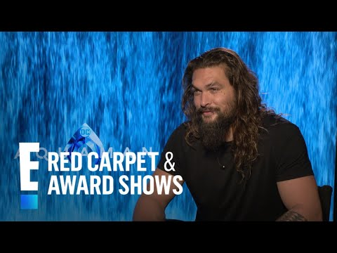Jason Momoa Recalls Putting on 'Aquaman' Suit For First Time | E! Red Carpet & Award Shows
