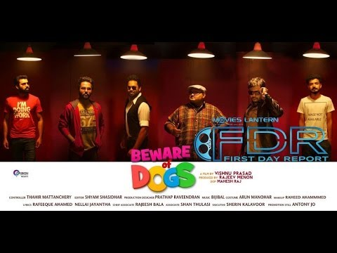 Malayalam Movie : Beware of Dogs - First Day Report (FDR)
