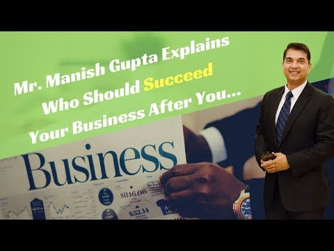 Who Should Succeed Your Business After You By Mr. Manish Gupta | Chrysalis