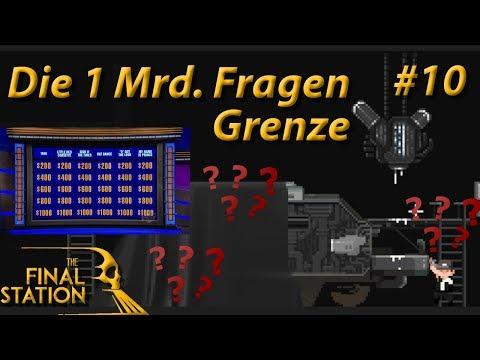 The Final Station - Let's Play #10 - Die 1 Milliarde Fragen Grenze