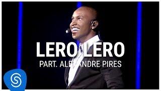 Baixar Thiaguinho - Lero Lero part. Alexandre Pires (DVD Ousadia e Alegria) [Vídeo Oficial]