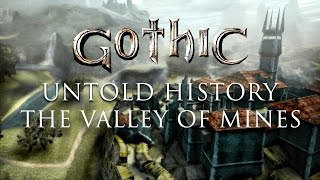 Gothic 1 Lore - The Untold History of The Valley of Mines
