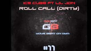 Ice Cube Ft Lil Jon - Roll Call (Dirty)