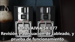 Bafles AIWA SX-E77 - Desarmado, revisión, adecuación y prueba de funcionamiento