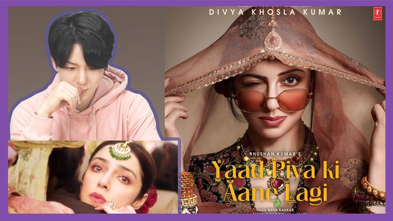 Korean Reacts to 【Yaad Piya Ki Aane Lagi】 | Divya Khosla Kumar | Neha K,Tanishk B,Jaani