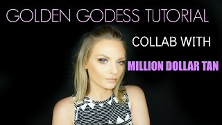 GOLDEN GODESS TUTORIAL| COLLAB WITH MILLION DOLLAR TAN