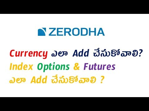 9 .Index and Currency Options & Futures  ఎలా Add చేసుకోవాలి ?