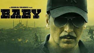 Baby Full Movie Review | Akshay Kumar, Anupam Kher, Rana Daggubati, Kay Kay Menon, Taapsee