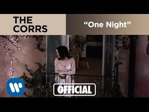 The Corrs - One Night (Official Music Video)