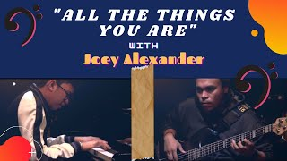 All The Things You Are // Live Collaboration with Joey Alexander